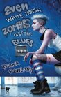 Even White Trash Zombies Get the Blues (White Trash Zombie, Bk 2)