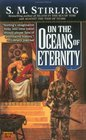 On the Oceans of Eternity (Island in the Sea of Time, Bk 3)