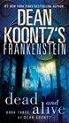 Dead and Alive (Frankenstein, Bk 3)