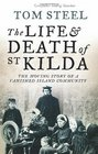 Life and Death of St Kilda The Moving Story of a Vanished Island Community