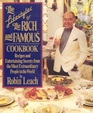 The Lifestyles of the Rich and Famous Cookbook: Recipes and Entertaining Secrets from the Most Extraordinary People in the