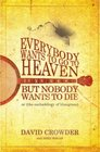 Everybody Wants to Go to Heaven but Nobody Wants to Die Or the Eschatology of Bluegrass