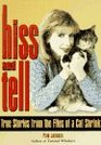 Hiss and Tell True Stories from the Files of a Cat Shrink