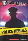 10 True Tales Police Heros