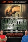 Gangster Redemption How America's Most Notorious Jewel Robber Got Rich Got Caught and Got His Life Back on Track