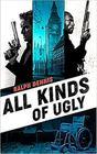All Kinds of Ugly (Hardman, Bk 13)