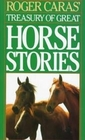 Roger Caras' Treasury of Great Horse Stories
