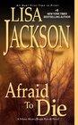 Afraid to Die (Selena Alvarez/Regan Pescoli, Bk 4)