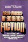 New Voices in Science Fiction Six Stories by Campbell Award Nominees