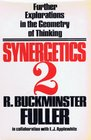 Synergetics 2 Further Explorations in the Geometry of Thinking