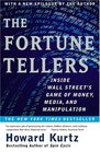 The Fortune Tellers Inside Wall Street's Game of Money Media and Manipulation