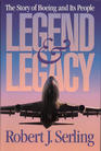 Legend and Legacy The Story of Boeing and Its People