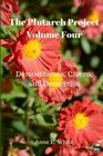 The Plutarch Project Volume Four Demosthenes Cicero and Demetrius