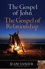 The Gospel of John the Gospel of Relationship