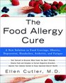 The Food Allergy Cure  A New Solution to Food Cravings Obesity Depression Headaches Arthritis and Fatigue