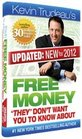 Free Money They Don't Want You to Know About by Kevin Trudeau  PLUS 2 FREE BONUS GIFTS of Kevin Trudeau's '25 Easiest Ways To Instantly Make 10000 in Cash' and the 'Free Stuff' Bonus CD Free Money They Don't Want You to Know About by