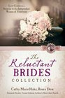 The Reluctant Brides Collection Love Comes as a Surprise to Six Independent Women of Yesteryear