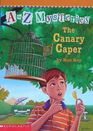 The Canary Caper (A to Z Mysteries, Bk 3)