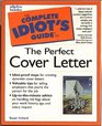 The Complete Idiot's Guide to the Perfect Cover Letter
