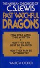 Past Watchful Dragons The Narnian Chronicles of C S Lewis