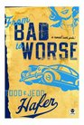 From Bad to Worse A Novel With Girls