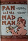 Pan and the Mad Man