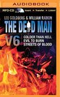 The Dead Man Vol 6 Colder than Hell Evil to Burn and Streets of Blood