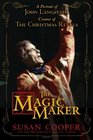The Magic Maker A Portrait of John Langstaff and His Revels