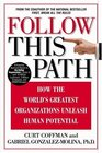 Follow this Path How the World's Greatest Organizations Drive Growth by Unleashing Human Potential