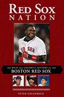 Red Sox Nation The Rich and Colorful History of the Boston Red Sox