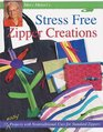 Stress Free Zipper Creations 12 Easy Projects with Nontraditional Uses for Standard Zippers
