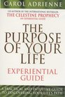 Life Purpose Experiential Guide A Practical and Intuative Guide to Discovering Your Life's Purpose