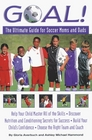 Goal!: The Ultimate Guide for Soccer Moms and Dads