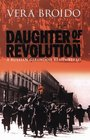 Daughter of the Revolution A Russian Girlhood Remembered