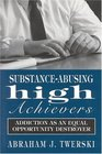 Substance-Abusing High Achievers Addiction As an Equal Opportunity Destroyer