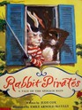 Rabbit Pirates A Tale of the Spinach Main