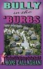 Bully in the Burbs (The Garden Girls) (Volume 8)