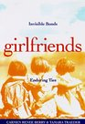 Girlfriends Invisible Bonds Enduring Ties