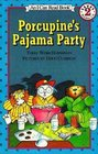 Porcupine's Pajama Party (I Can Read Book 2)