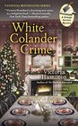White Colander Crime (Vintage Kitchen, Bk 5)