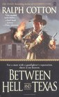 Between Hell and Texas (Gunfighter's Reputation, Bk 2)