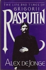 The Life and Times of Gigorii Rasputin