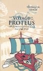The Voyage of the Proteus An Eyewitness Account of the End of the World