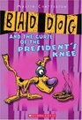 Bad Dog and the Curse of the President's Knee