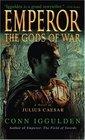 The Gods of War (Emperor, Bk 4)