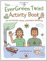 The EverGreen Twins Activity Book 40 Eco-Activities Games and Outdoor Adventures