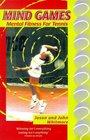 Mind Games Mental Fitness for Tennis