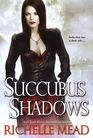 Succubus Shadows (Georgina Kincaid, Bk 5)