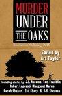 Murder Under the Oaks Bouchercon Anthology 2015