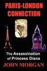 ParisLondon Connection The Assassination of Princess Diana